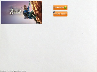 Download ebook The Legend of Zelda: Breath of the Wild: The Complete Official Guide Collector's Edit